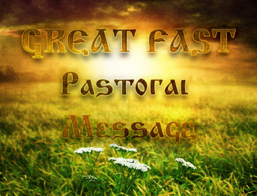 Great Fast Pastoral Message